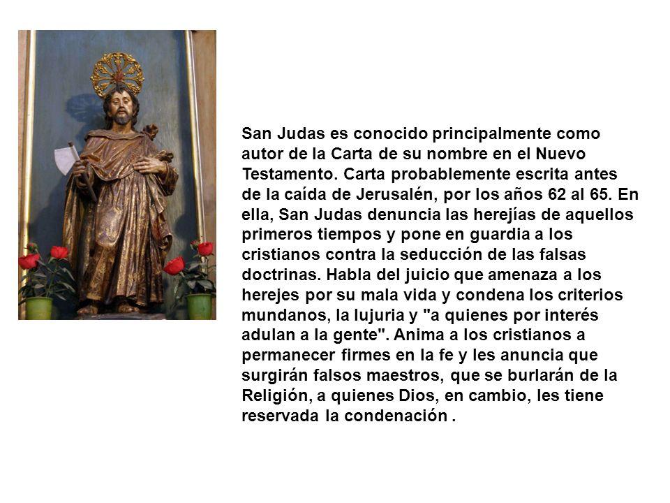 San Judas es conocido principalmente como autor de la Carta de su nombre en el Nuevo Testamento.