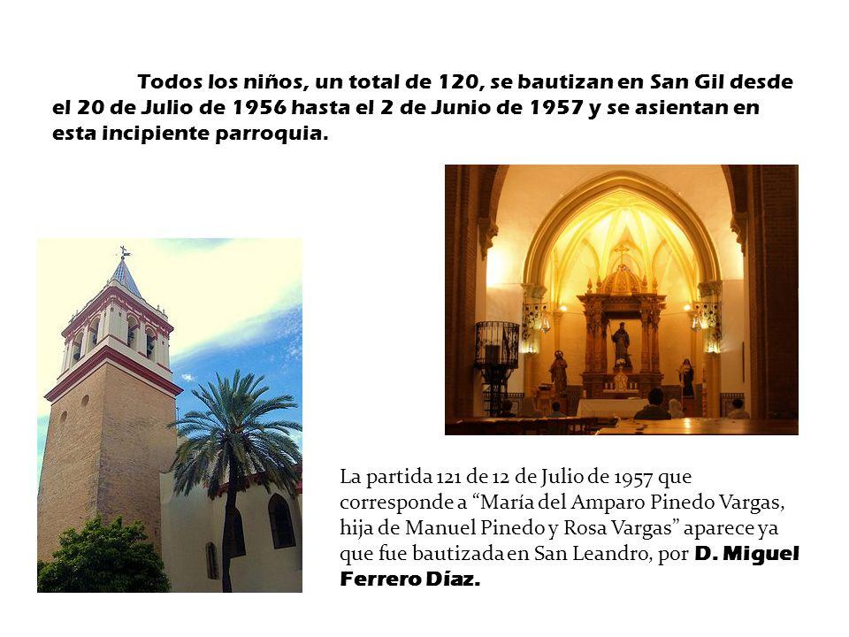 Todos los niños, un total de 120, se bautizan en San Gil desde el 20 de Julio de 1956 hasta el 2 de Junio de 1957 y se asientan en esta incipiente parroquia.