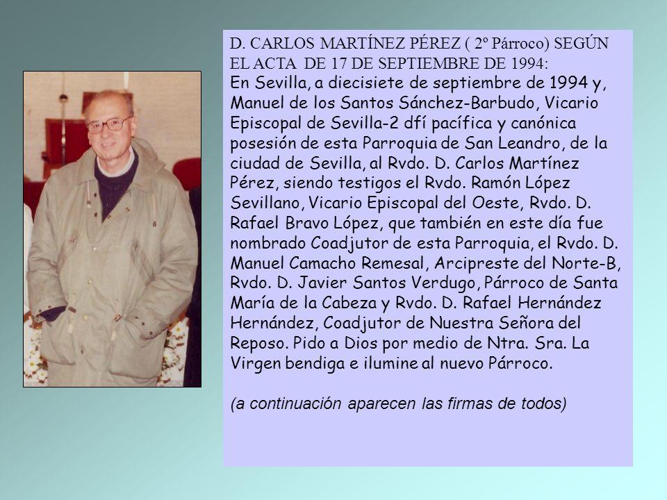 D. CARLOS MARTÍNEZ PÉREZ ( 2º Párroco) SEGÚN EL ACTA DE 17 DE SEPTIEMBRE DE 1994: