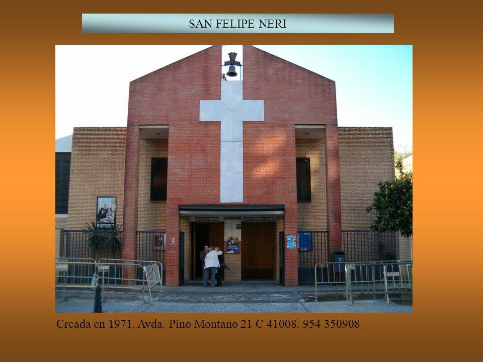 SAN FELIPE NERI Creada en 1971. Avda. Pino Montano 21 C 41008. 954 350908