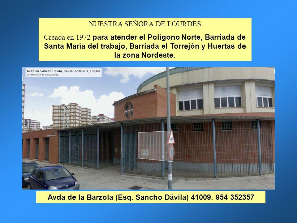 Avda de la Barzola (Esq. Sancho Dávila) 41009. 954 352357