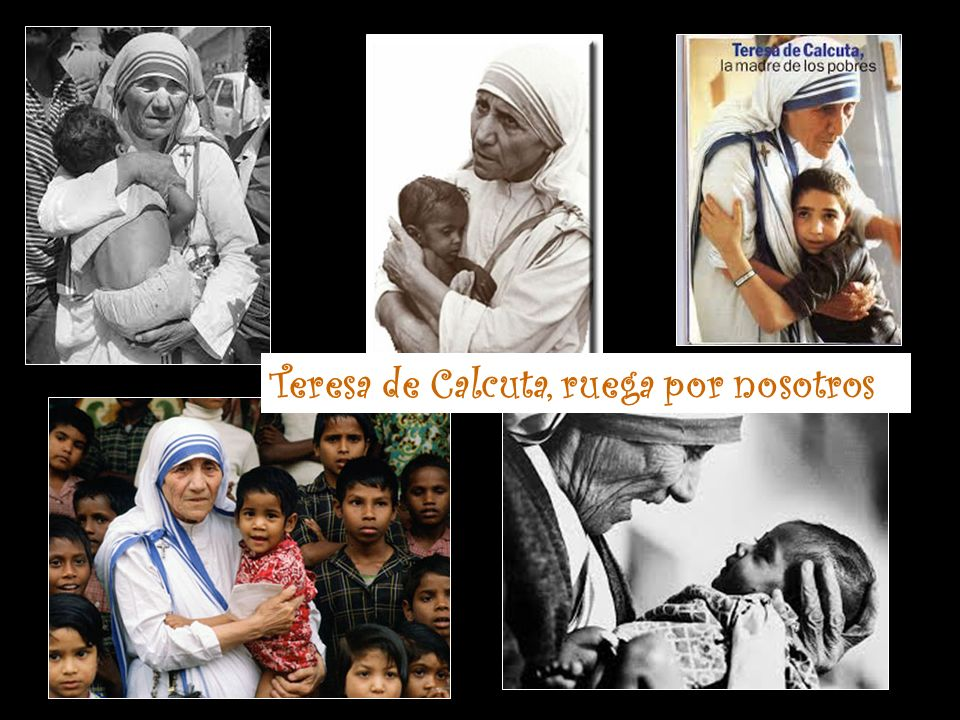 Teresa de Calcuta, ruega por nosotros