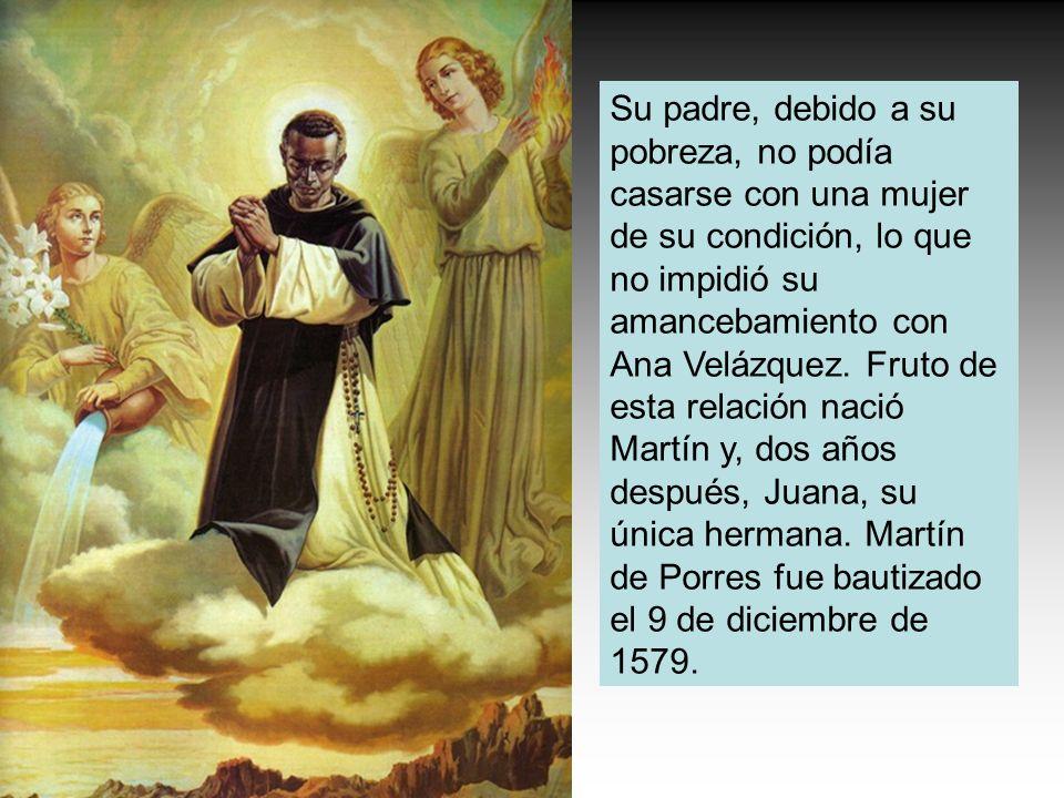 Su padre, debido a su pobreza, no podía casarse con una mujer de su condición, lo que no impidió su amancebamiento con Ana Velázquez.