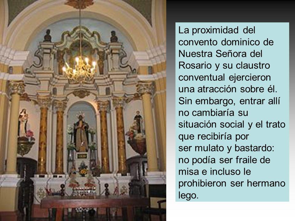 La proximidad del convento dominico de Nuestra Señora del Rosario y su claustro conventual ejercieron una atracción sobre él.