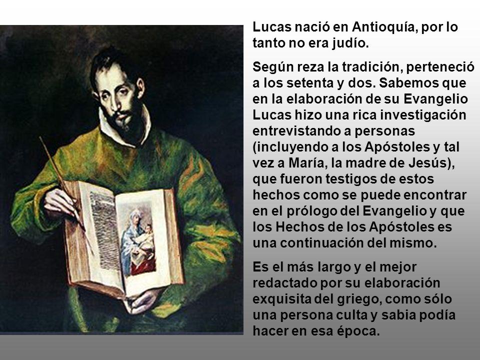 Lucas nació en Antioquía, por lo tanto no era judío.