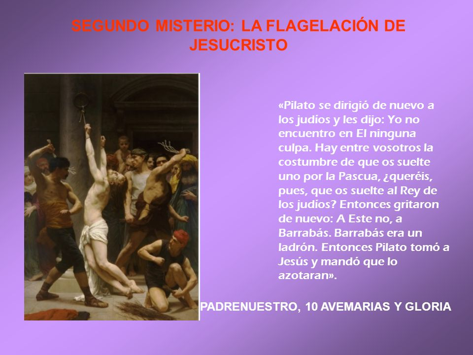 SEGUNDO MISTERIO: LA FLAGELACIÓN DE JESUCRISTO