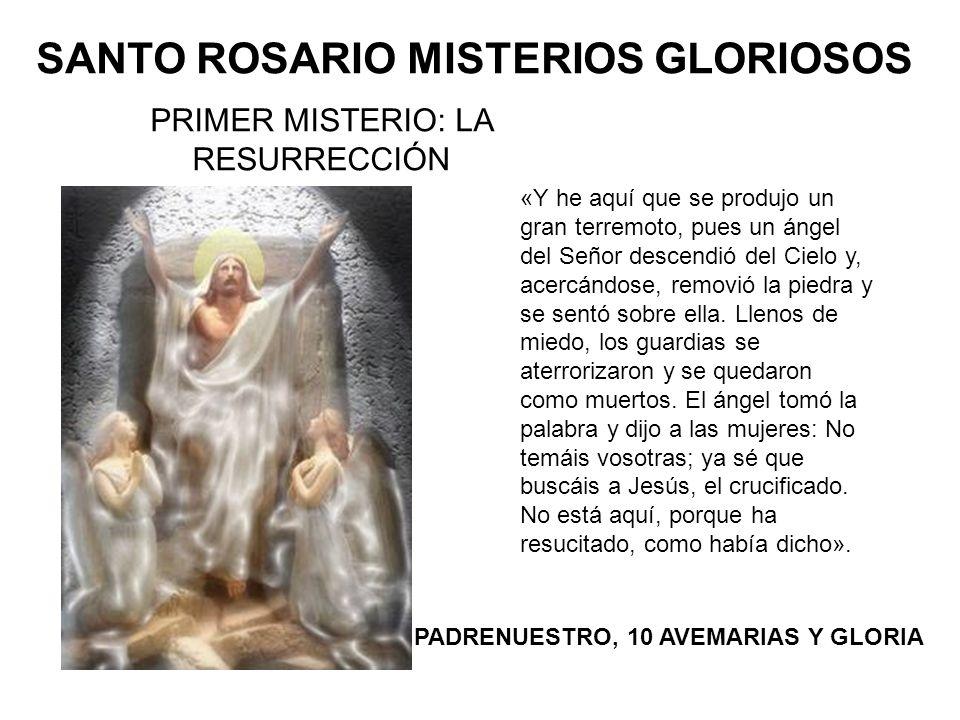 PRIMER MISTERIO: LA RESURRECCIÓN