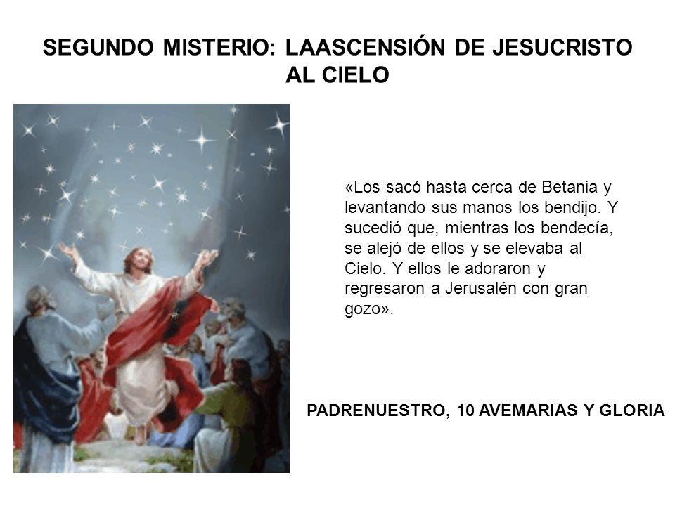 SEGUNDO MISTERIO: LAASCENSIÓN DE JESUCRISTO AL CIELO