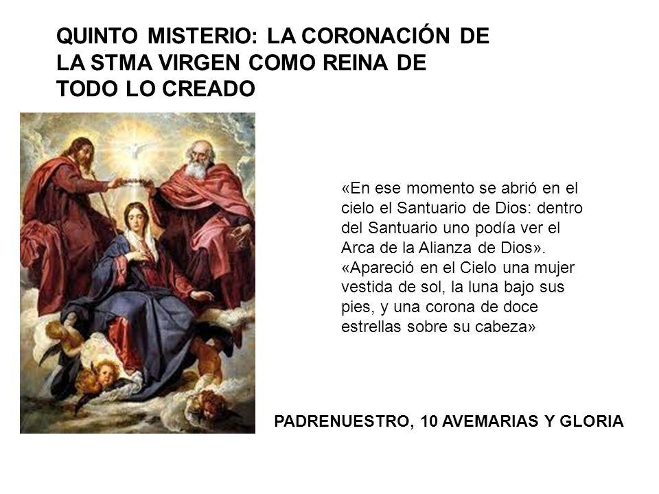 QUINTO MISTERIO: LA CORONACIÓN DE LA STMA VIRGEN COMO REINA DE TODO LO CREADO
