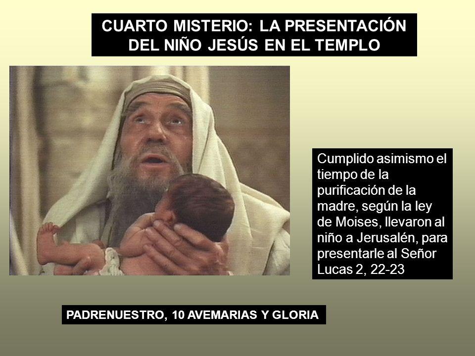 CUARTO MISTERIO: LA PRESENTACIÓN DEL NIÑO JESÚS EN EL TEMPLO