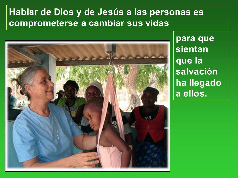 Hablar de Dios y de Jesús a las personas es comprometerse a cambiar sus vidas