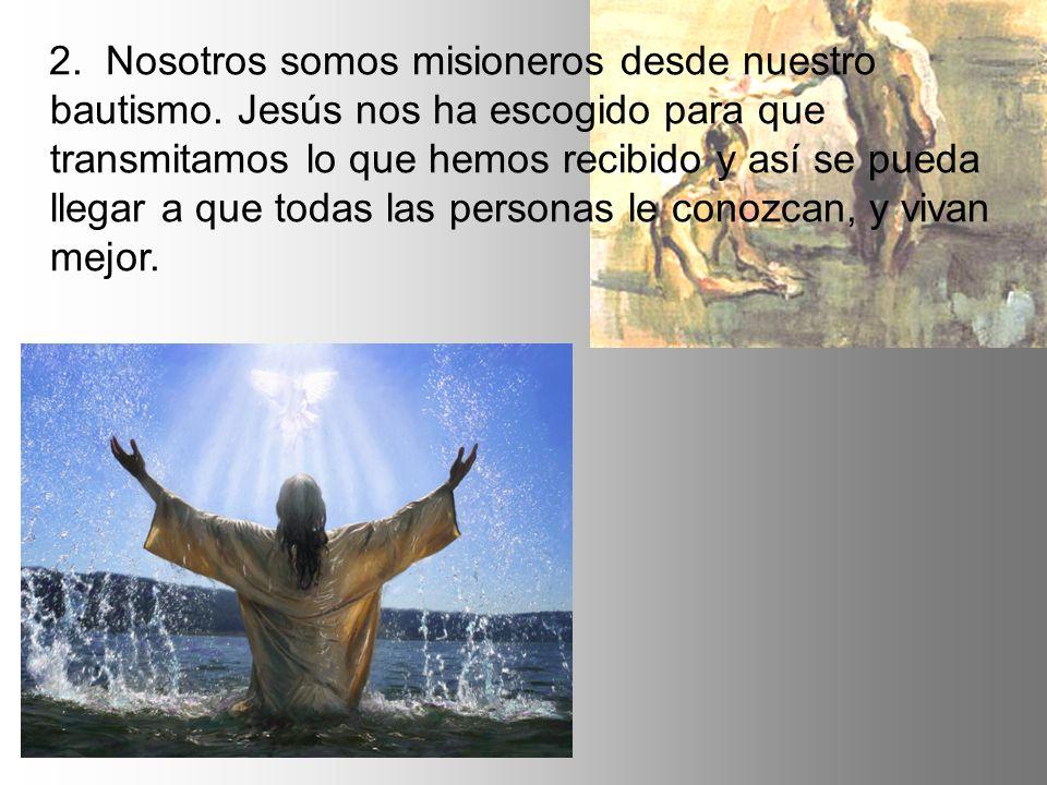 2. Nosotros somos misioneros desde nuestro bautismo