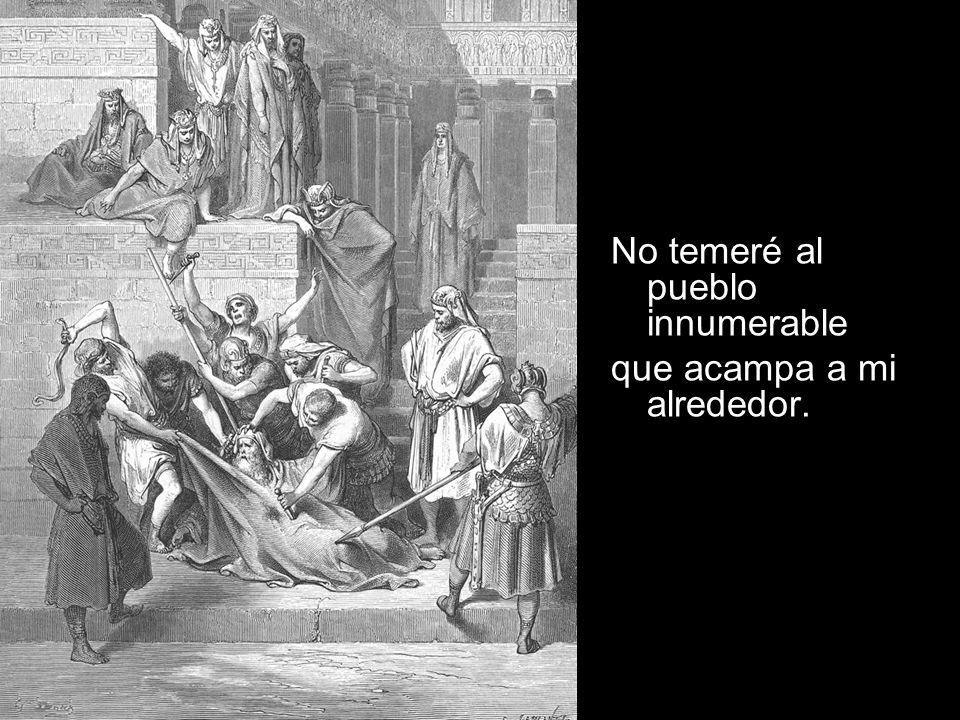 No temeré al pueblo innumerable