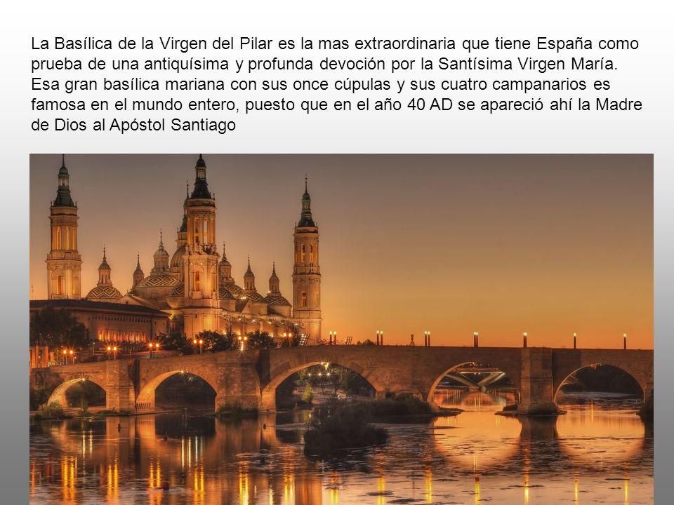La Basílica de la Virgen del Pilar es la mas extraordinaria que tiene España como prueba de una antiquísima y profunda devoción por la Santísima Virgen María.