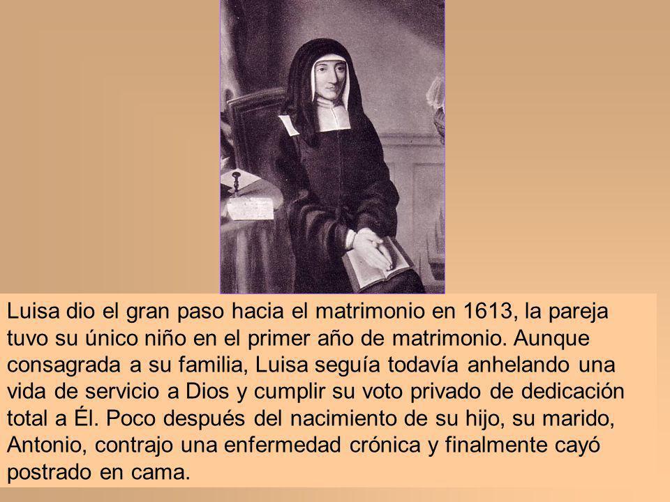 Luisa dio el gran paso hacia el matrimonio en 1613, la pareja tuvo su único niño en el primer año de matrimonio.