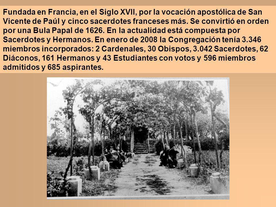 Fundada en Francia, en el Siglo XVII, por la vocación apostólica de San Vicente de Paúl y cinco sacerdotes franceses más.