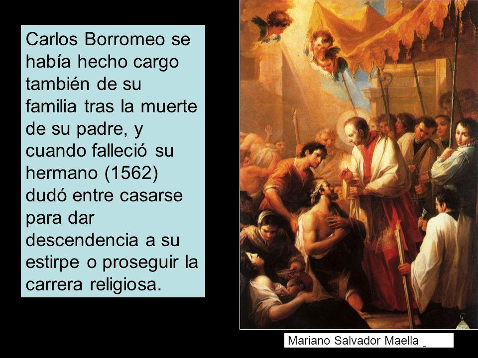 Carlos Borromeo se había hecho cargo también de su familia tras la muerte de su padre, y cuando falleció su hermano (1562) dudó entre casarse para dar descendencia a su estirpe o proseguir la carrera religiosa.