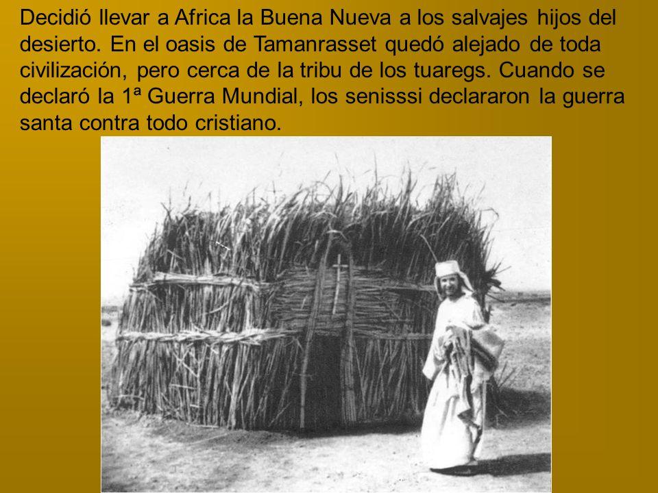 Decidió llevar a Africa la Buena Nueva a los salvajes hijos del desierto.