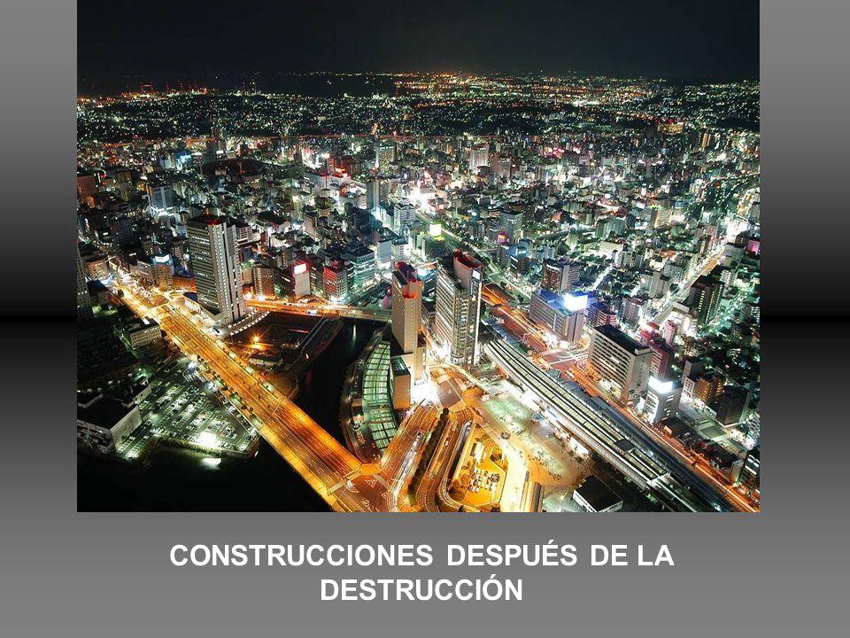 CONSTRUCCIONES DESPUÉS DE LA DESTRUCCIÓN