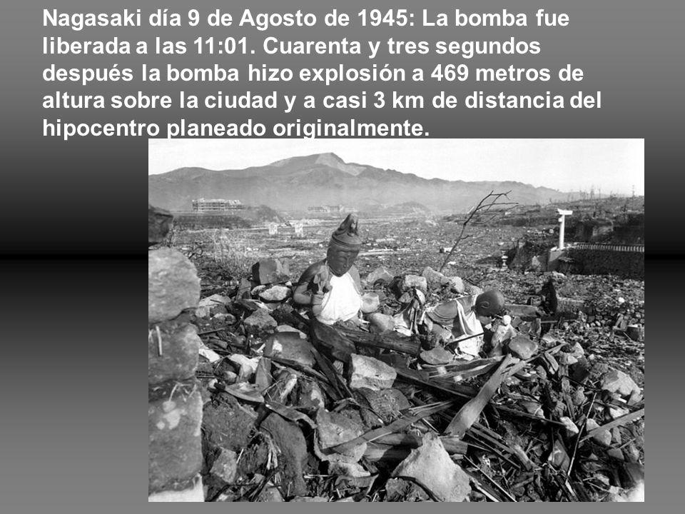 Nagasaki día 9 de Agosto de 1945: La bomba fue liberada a las 11:01