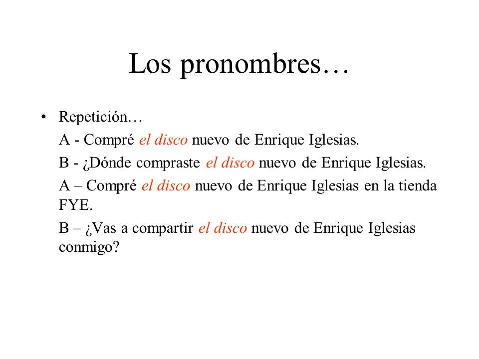 Los pronombres… Repetición…
