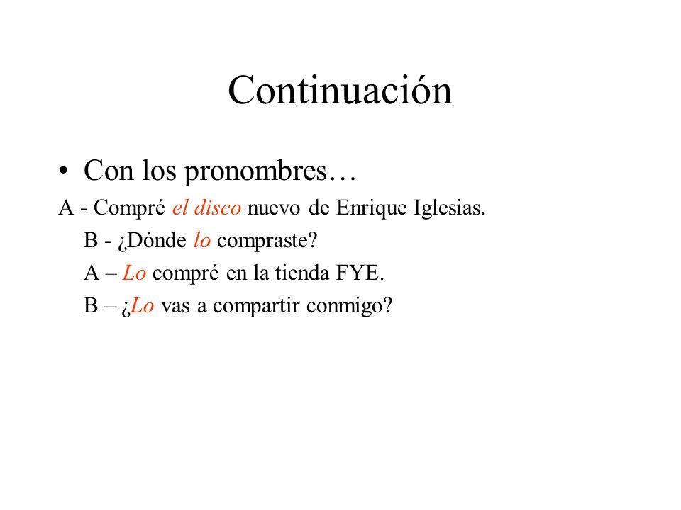 Continuación Con los pronombres…