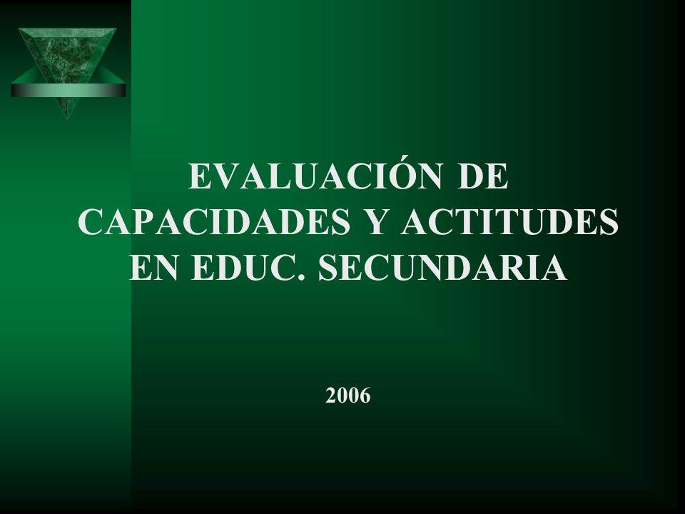 EVALUACIÓN DE CAPACIDADES Y ACTITUDES EN EDUC. SECUNDARIA