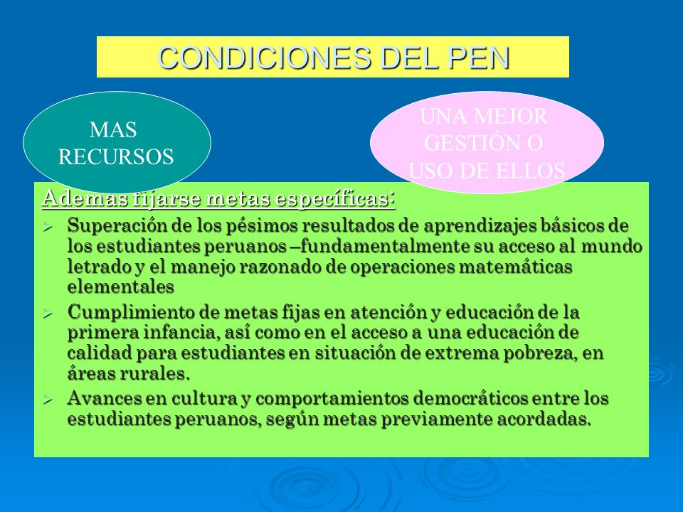 CONDICIONES DEL PEN UNA MEJOR MAS GESTIÓN O RECURSOS USO DE ELLOS