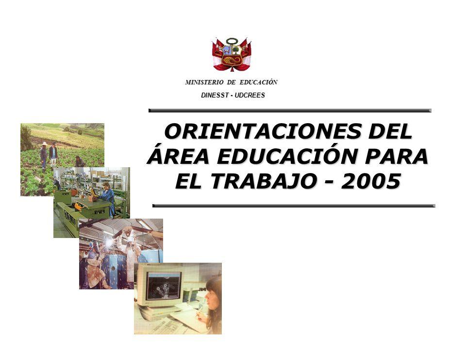 ORIENTACIONES DEL ÁREA EDUCACIÓN PARA EL TRABAJO - 2005