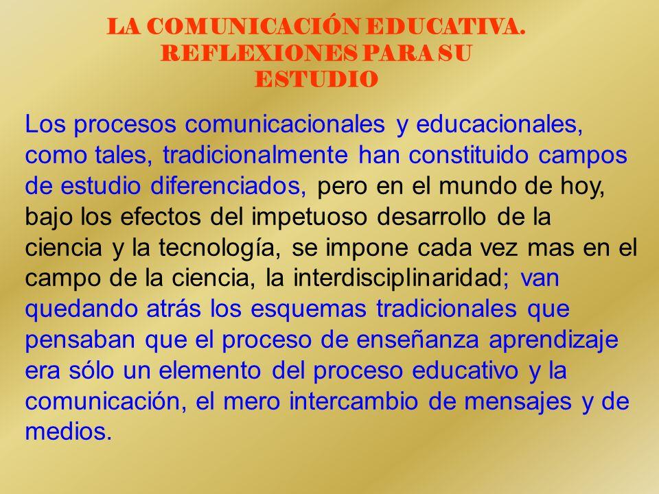 LA COMUNICACIÓN EDUCATIVA. REFLEXIONES PARA SU ESTUDIO