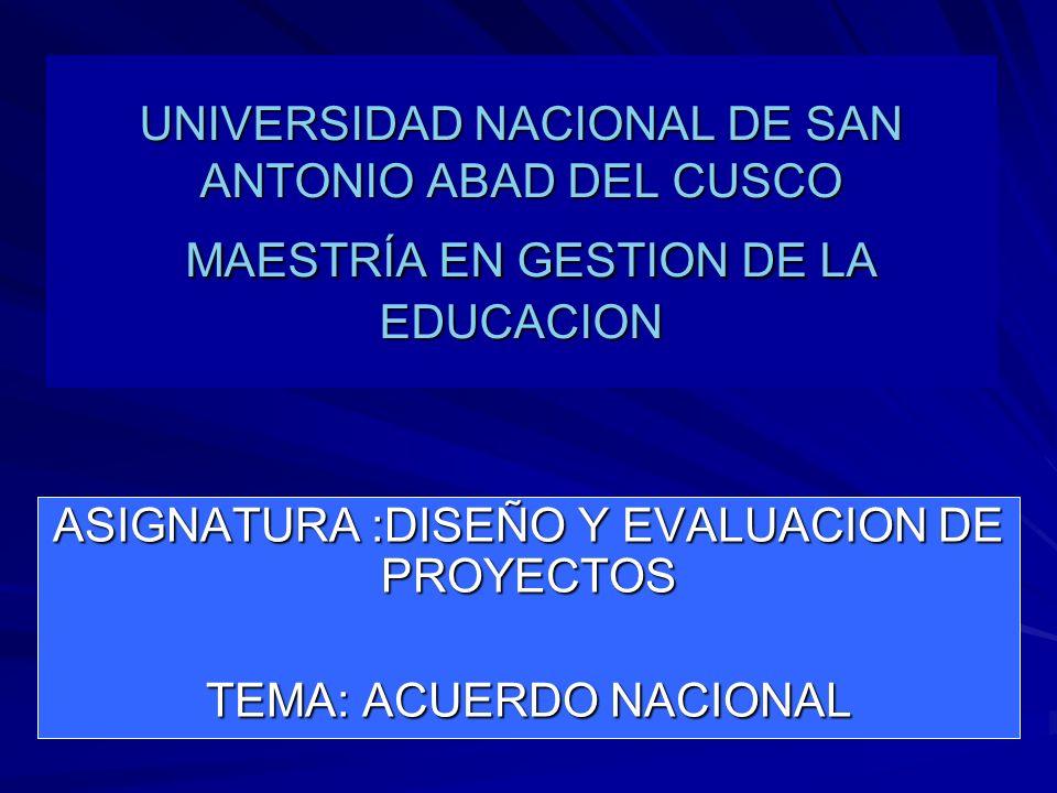 ASIGNATURA :DISEÑO Y EVALUACION DE PROYECTOS TEMA: ACUERDO NACIONAL