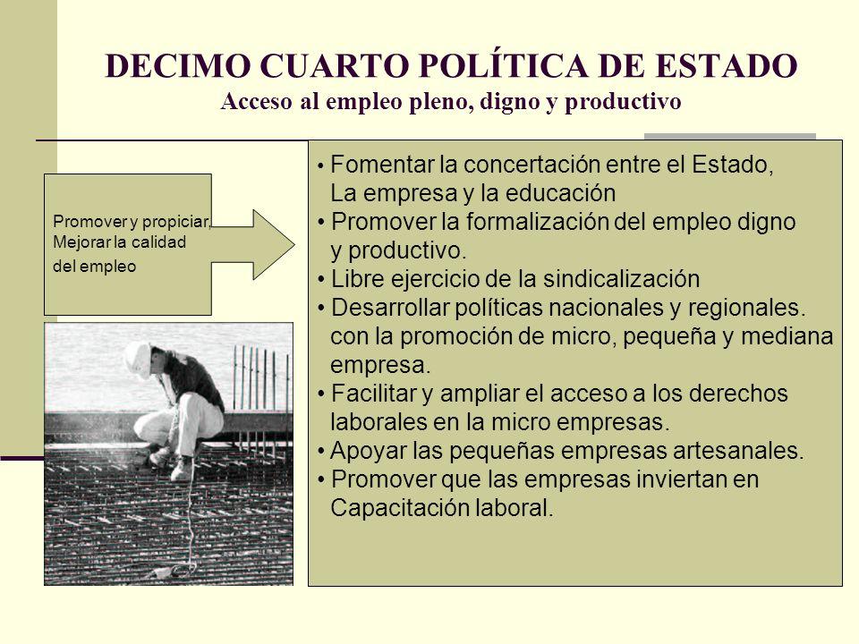 DECIMO CUARTO POLÍTICA DE ESTADO Acceso al empleo pleno, digno y productivo