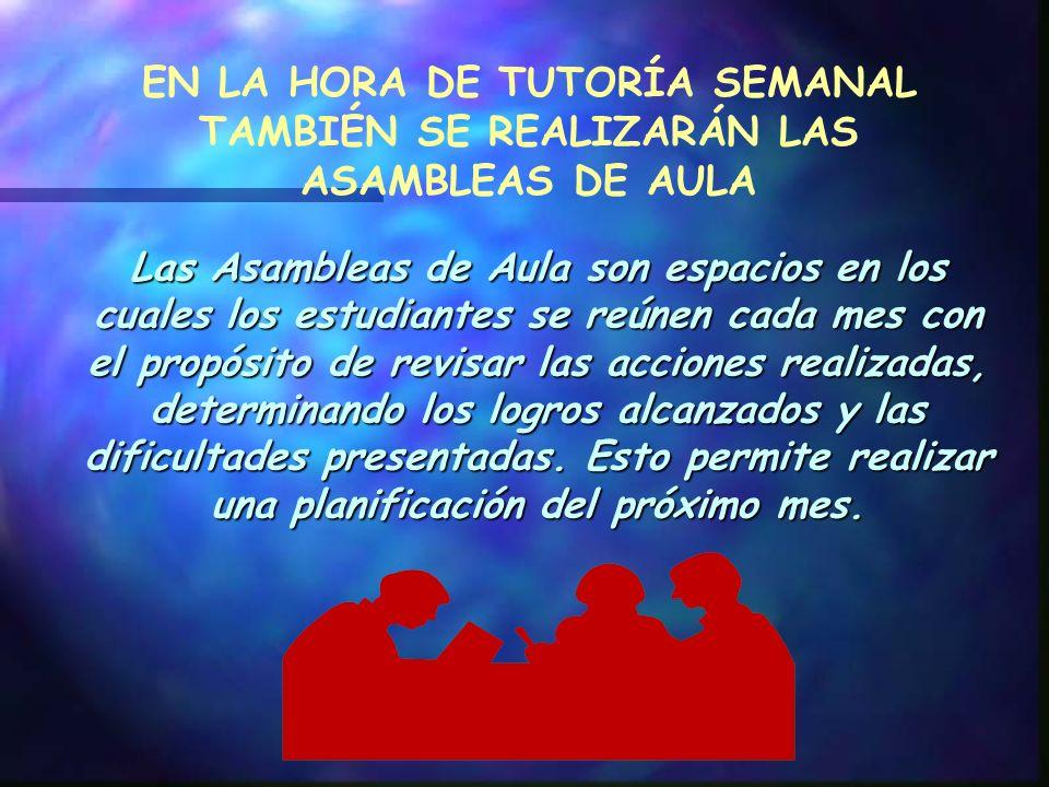 EN LA HORA DE TUTORÍA SEMANAL TAMBIÉN SE REALIZARÁN LAS ASAMBLEAS DE AULA