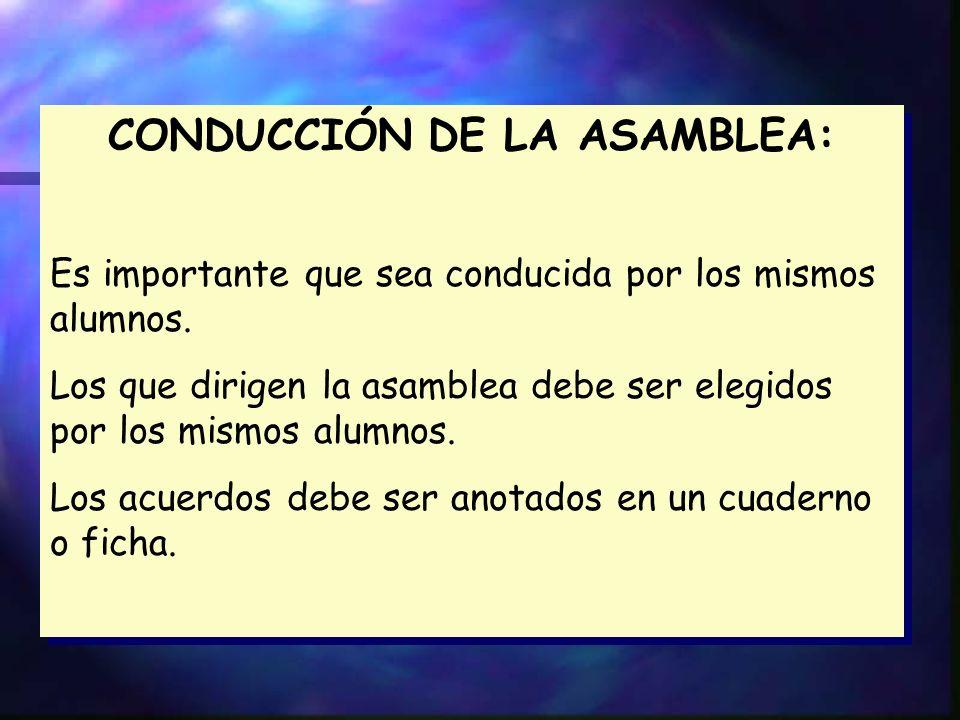 CONDUCCIÓN DE LA ASAMBLEA: