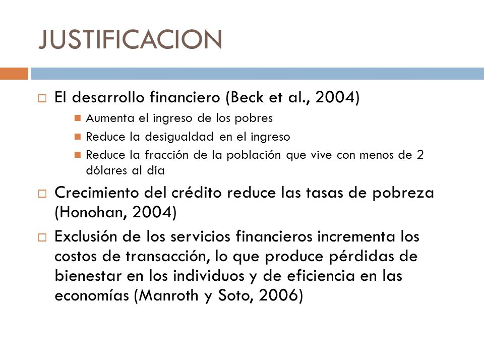 JUSTIFICACION El desarrollo financiero (Beck et al., 2004)