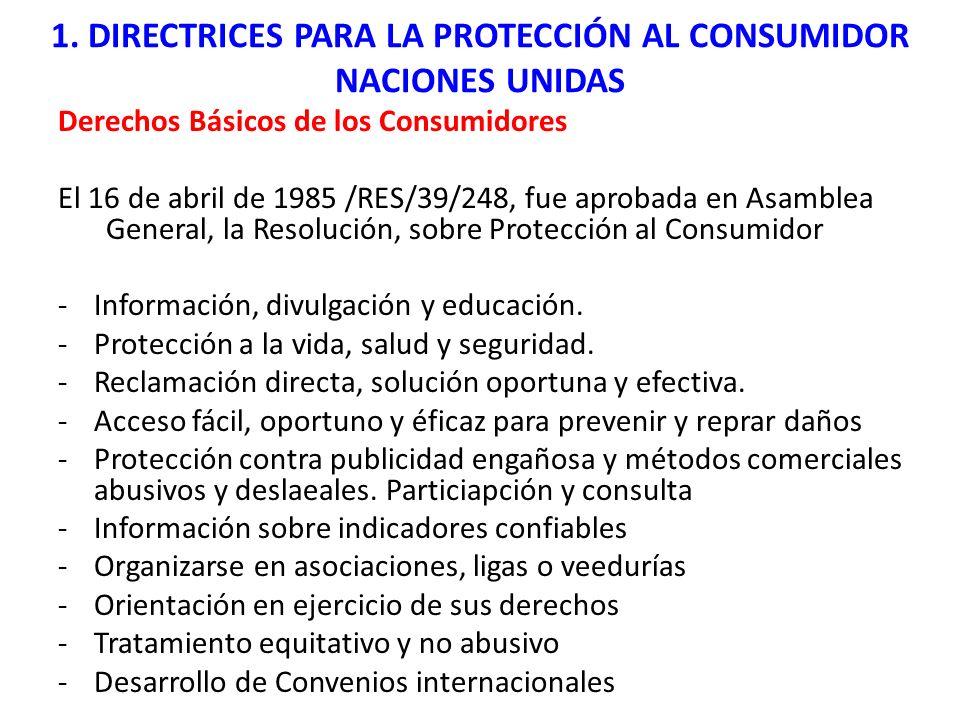 1. DIRECTRICES PARA LA PROTECCIÓN AL CONSUMIDOR NACIONES UNIDAS