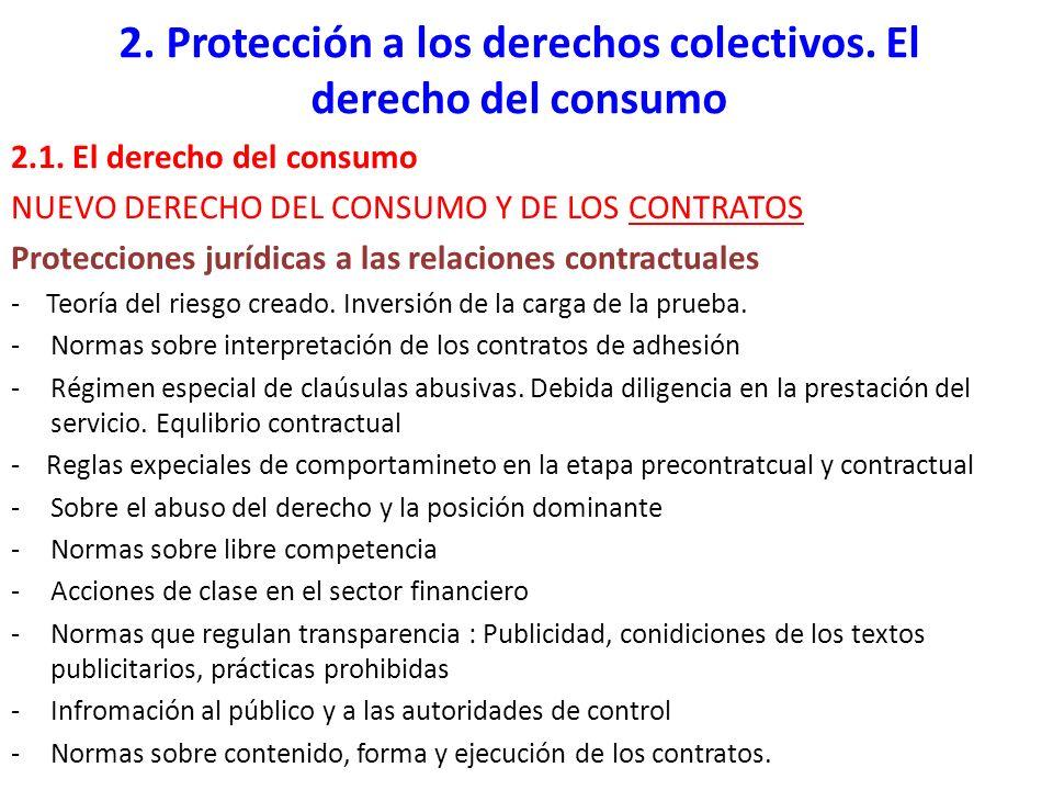 2. Protección a los derechos colectivos. El derecho del consumo