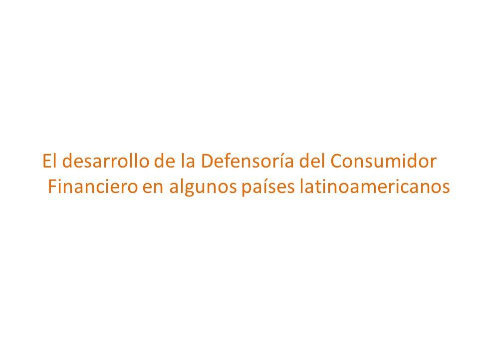 El desarrollo de la Defensoría del Consumidor Financiero en algunos países latinoamericanos