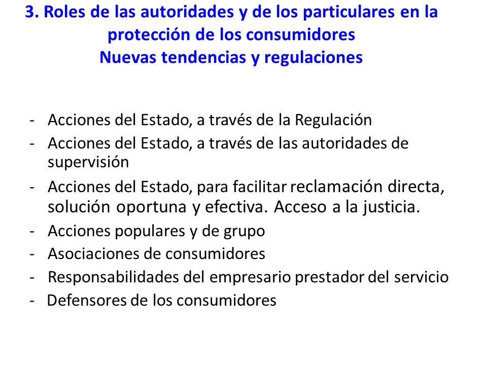 3. Roles de las autoridades y de los particulares en la protección de los consumidores Nuevas tendencias y regulaciones