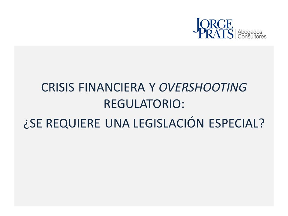 CRISIS FINANCIERA Y OVERSHOOTING REGULATORIO: