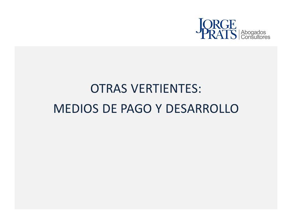 MEDIOS DE PAGO Y DESARROLLO