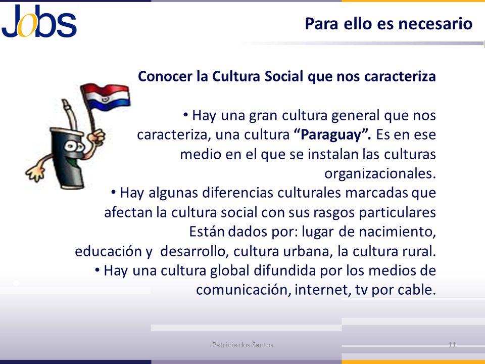 Para ello es necesario Conocer la Cultura Social que nos caracteriza