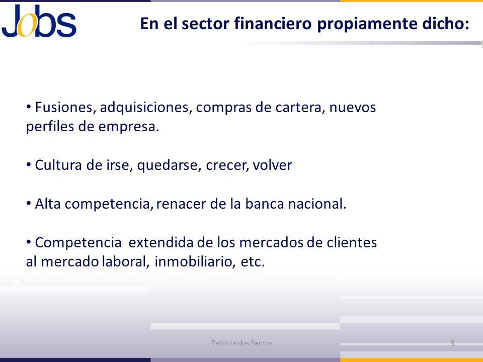 En el sector financiero propiamente dicho: