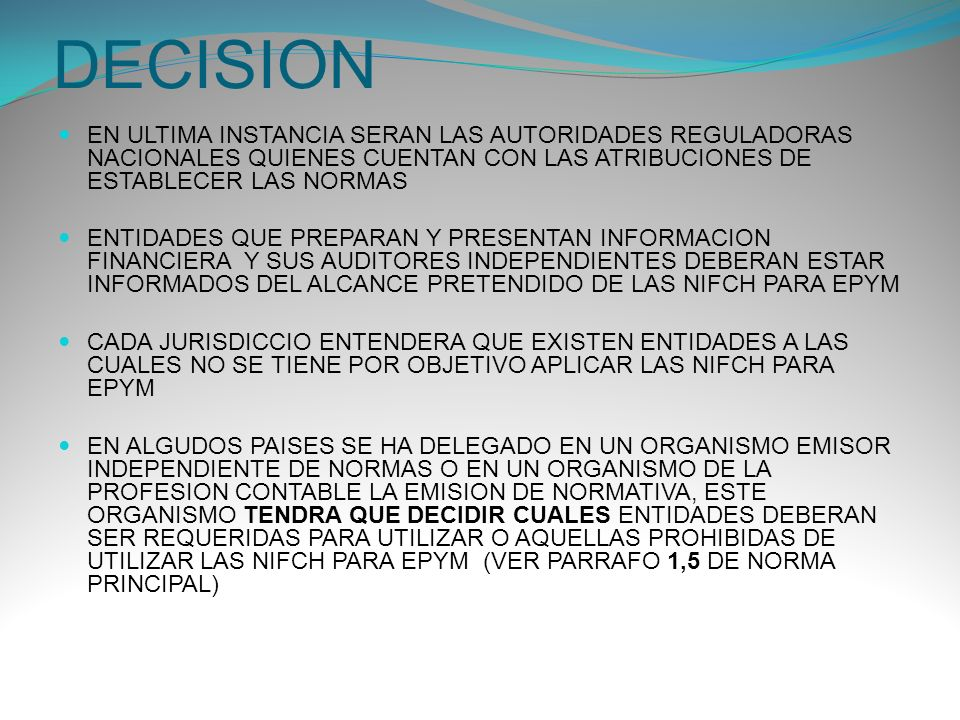 DECISION EN ULTIMA INSTANCIA SERAN LAS AUTORIDADES REGULADORAS NACIONALES QUIENES CUENTAN CON LAS ATRIBUCIONES DE ESTABLECER LAS NORMAS.