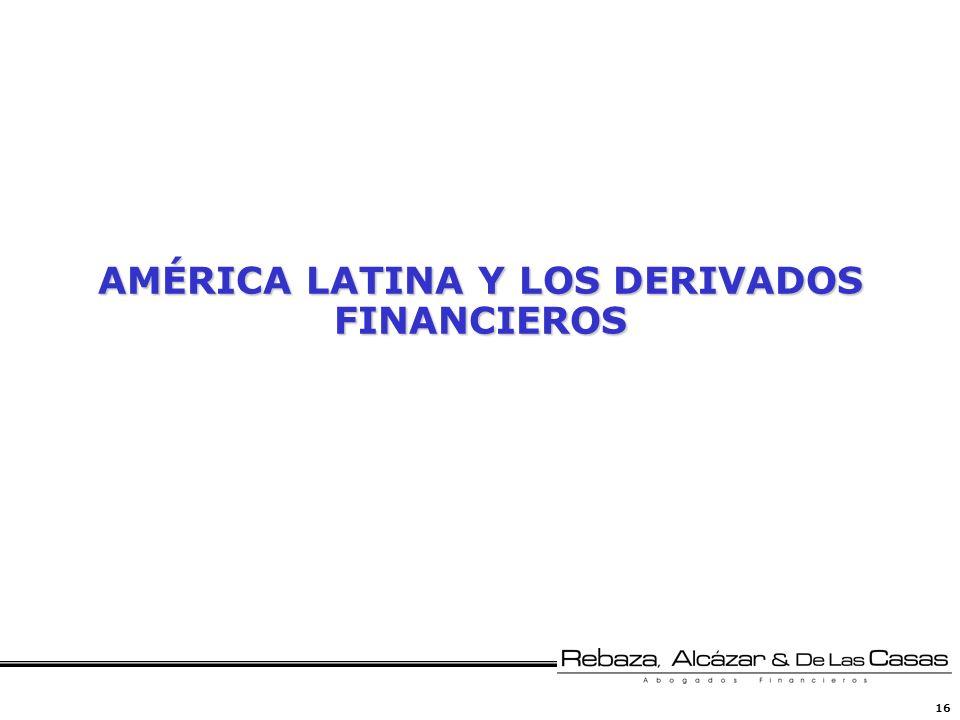 AMÉRICA LATINA Y LOS DERIVADOS FINANCIEROS