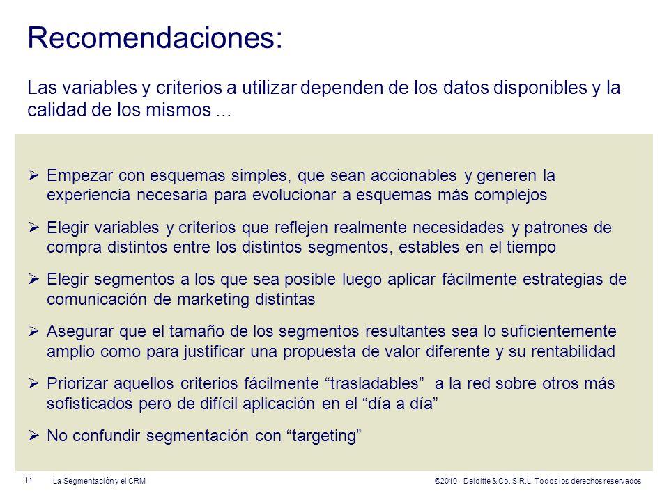 Recomendaciones: Las variables y criterios a utilizar dependen de los datos disponibles y la calidad de los mismos ...
