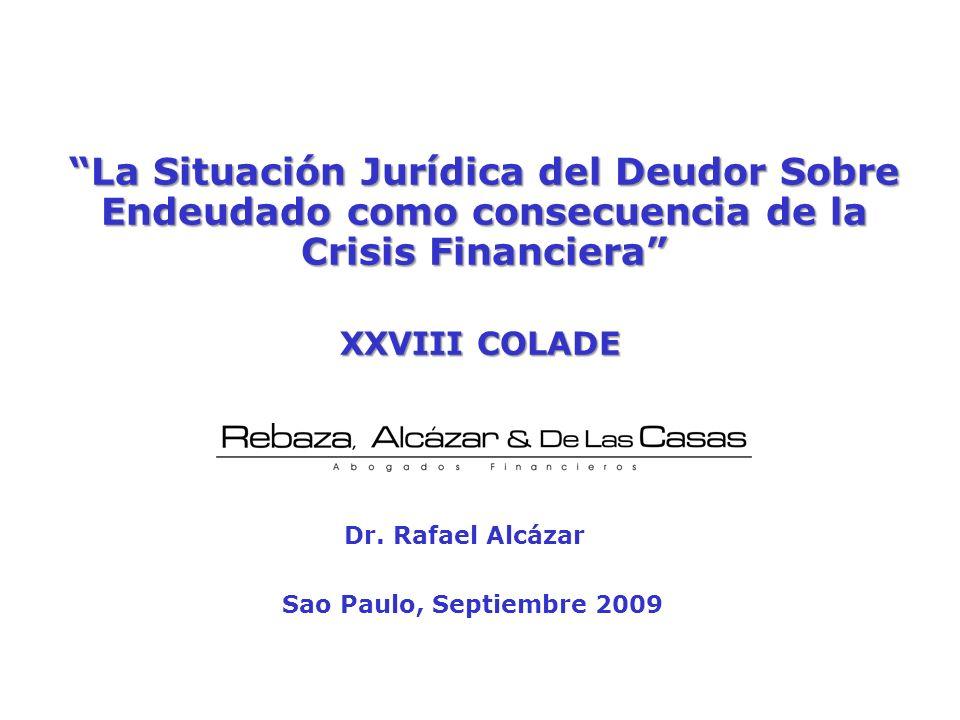 La Situación Jurídica del Deudor Sobre Endeudado como consecuencia de la Crisis Financiera