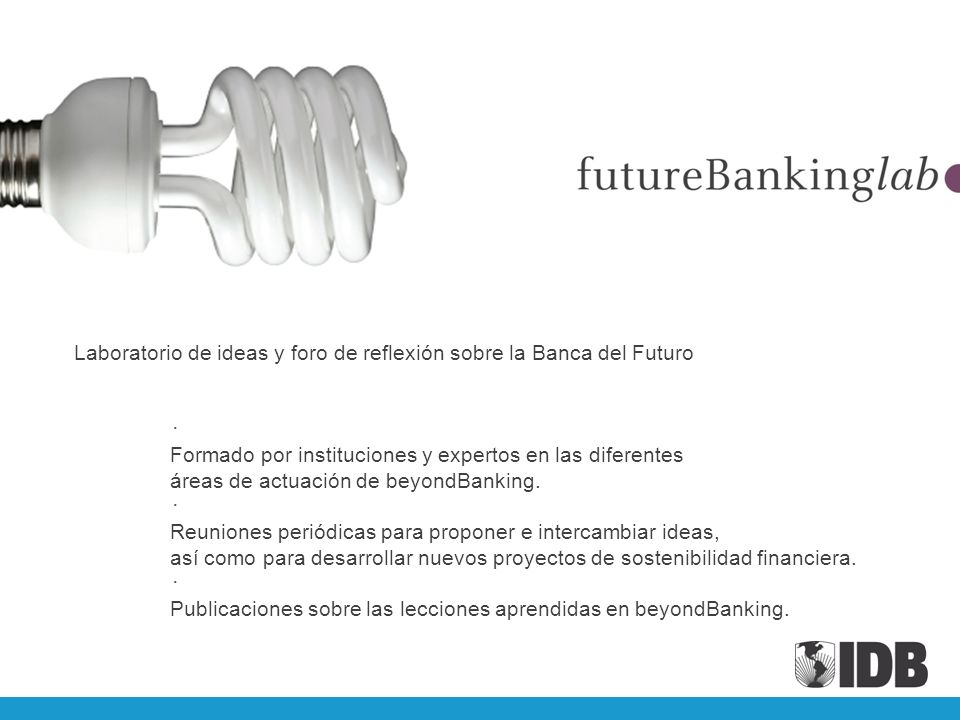 Laboratorio de ideas y foro de reflexión sobre la Banca del Futuro
