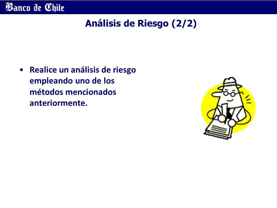 Análisis de Riesgo (2/2) Realice un análisis de riesgo empleando uno de los métodos mencionados anteriormente.