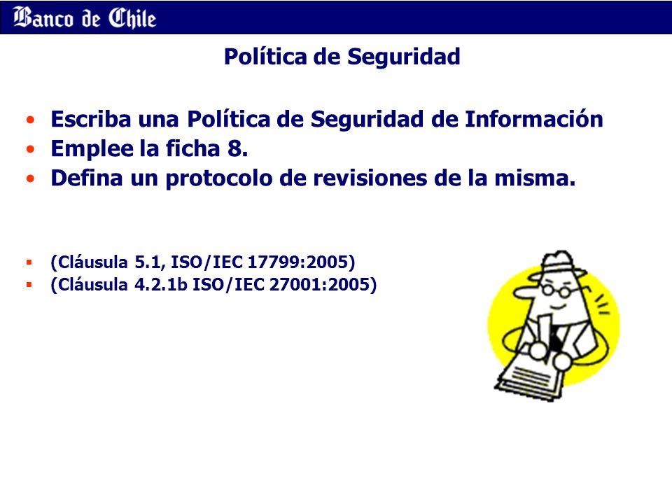 Escriba una Política de Seguridad de Información Emplee la ficha 8.